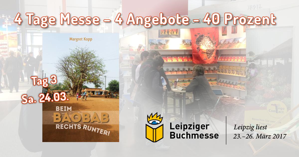 Tag 3 - Angebot 3 zur Leipziger Buchmesse 2017 - Beim Baobab rechts runter von Margret Kopp